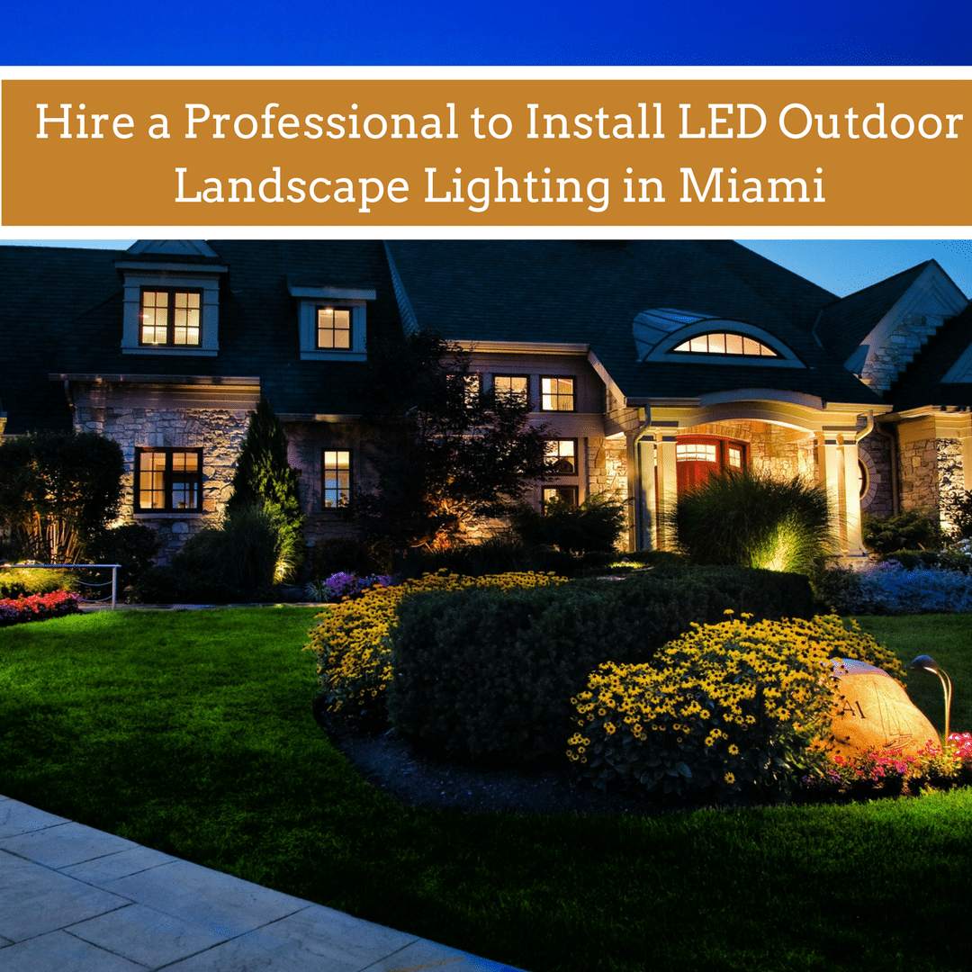 Hire A Professional To Install Led Outdoor Landscape Lighting In Miami Png